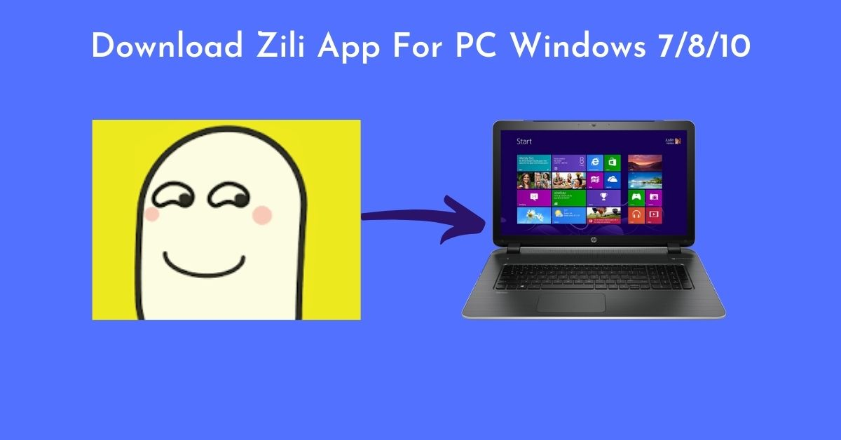 Download Zili App For PC Windows 7810
