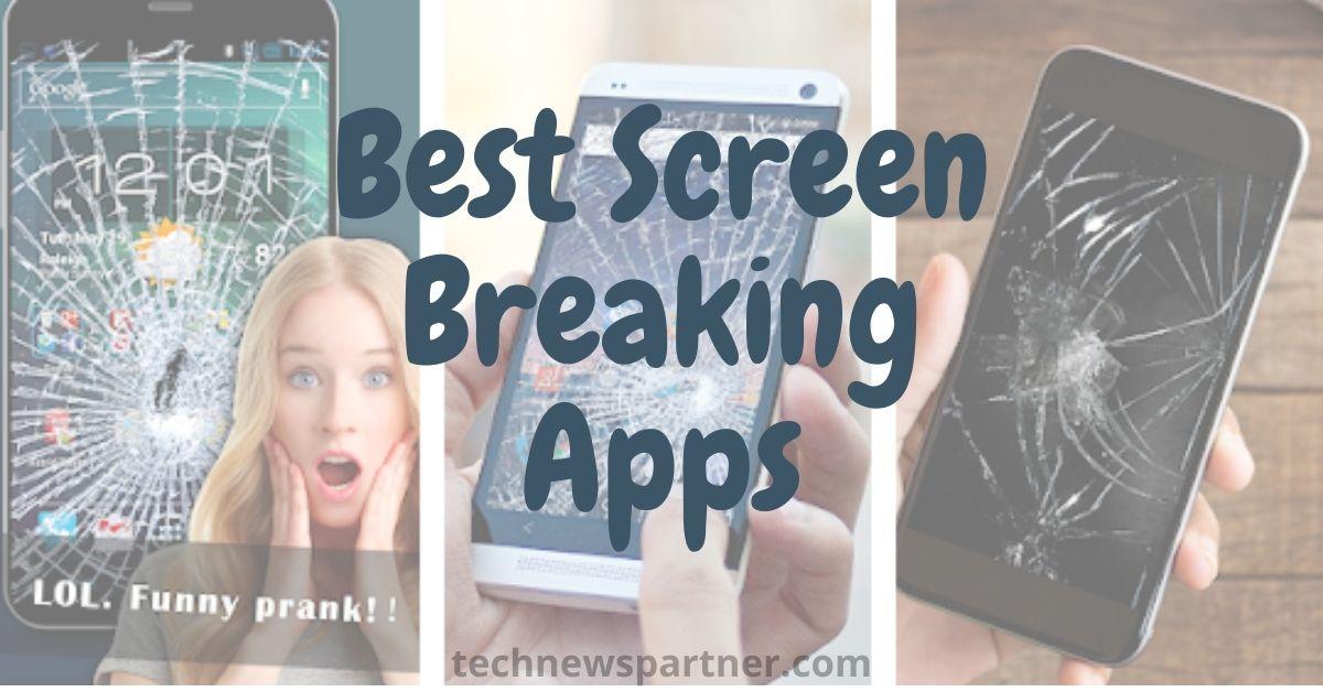 Best Screen Breaking Apps