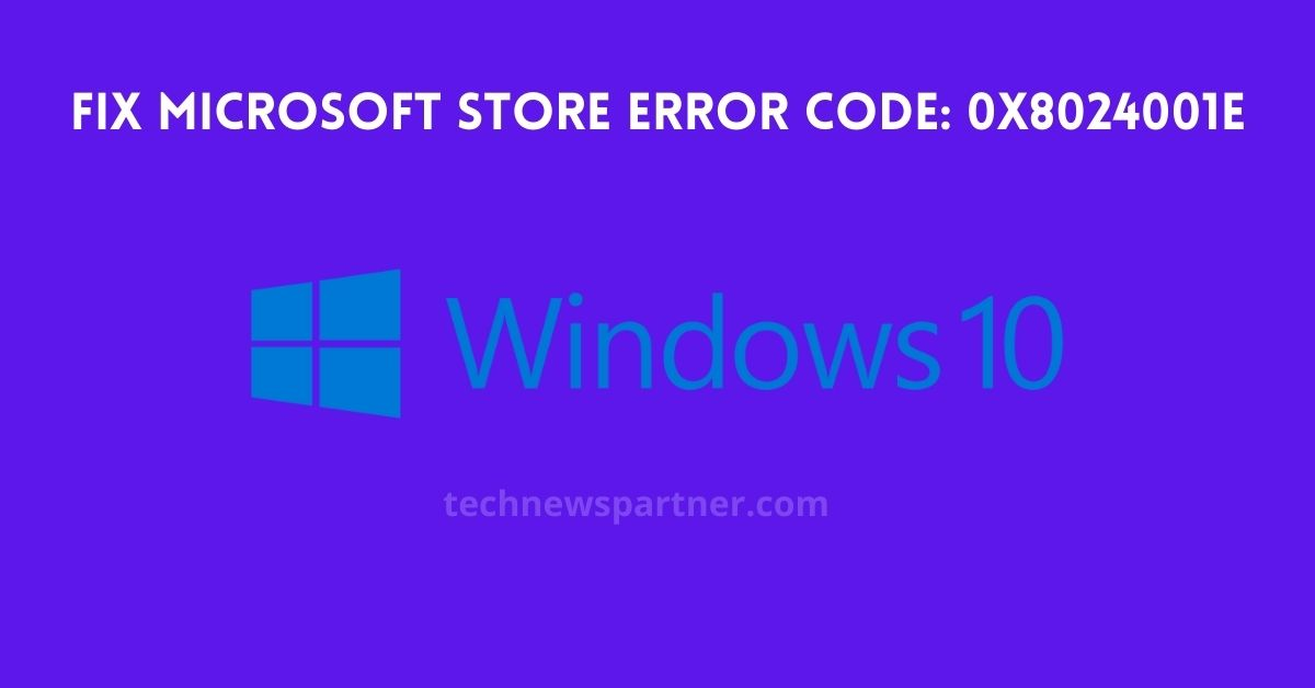 Fix Microsoft Store Error Code 0x8024001e