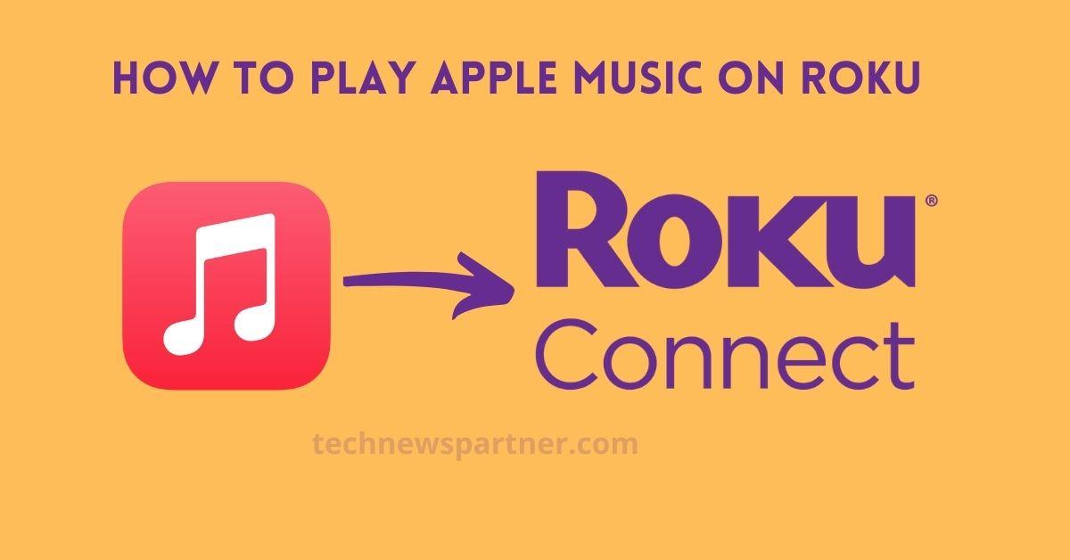 How To Play Apple Music on Roku