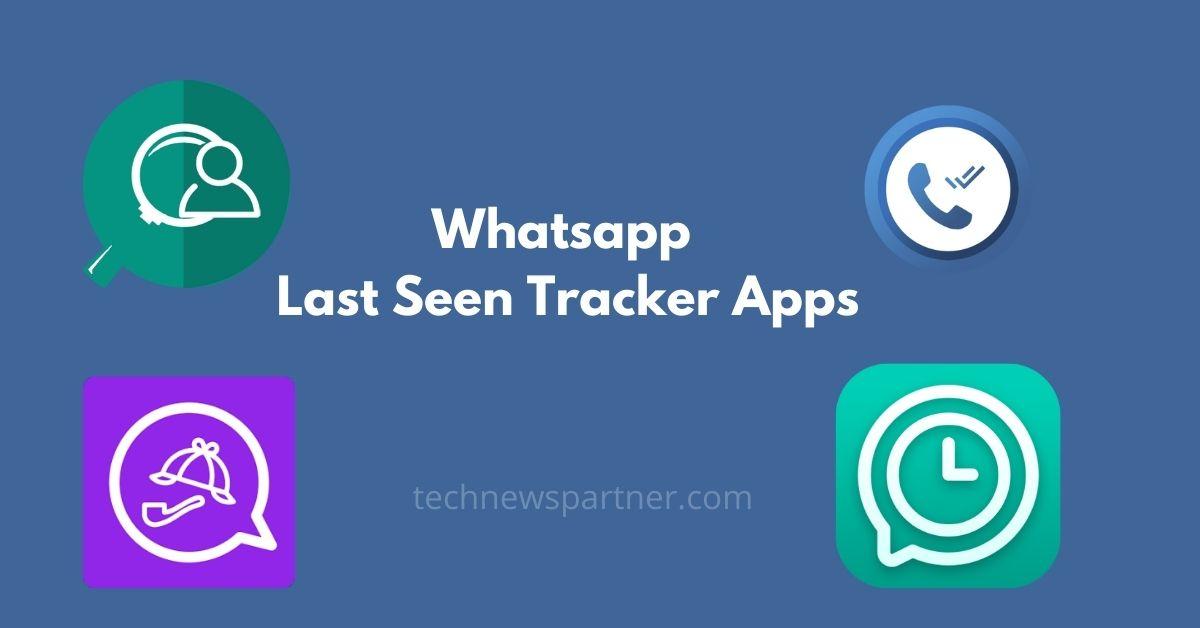 Whatsapp Last Seen Tracker Apps